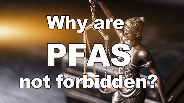 If PFAS are so bad, why aren't they regulated?